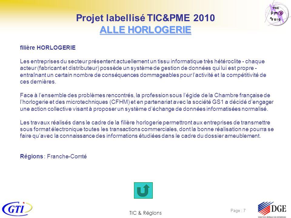 TIC & Régions Page : 7 filière HORLOGERIE Les entreprises du secteur présentent actuellement un tissu informatique très hétéroclite - chaque acteur (f