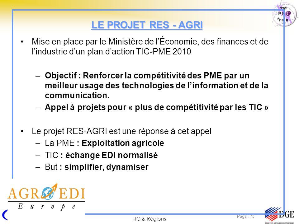 TIC & Régions Page : 75 Mise en place par le Ministère de lÉconomie, des finances et de lindustrie dun plan daction TIC-PME 2010 –Objectif : Renforcer