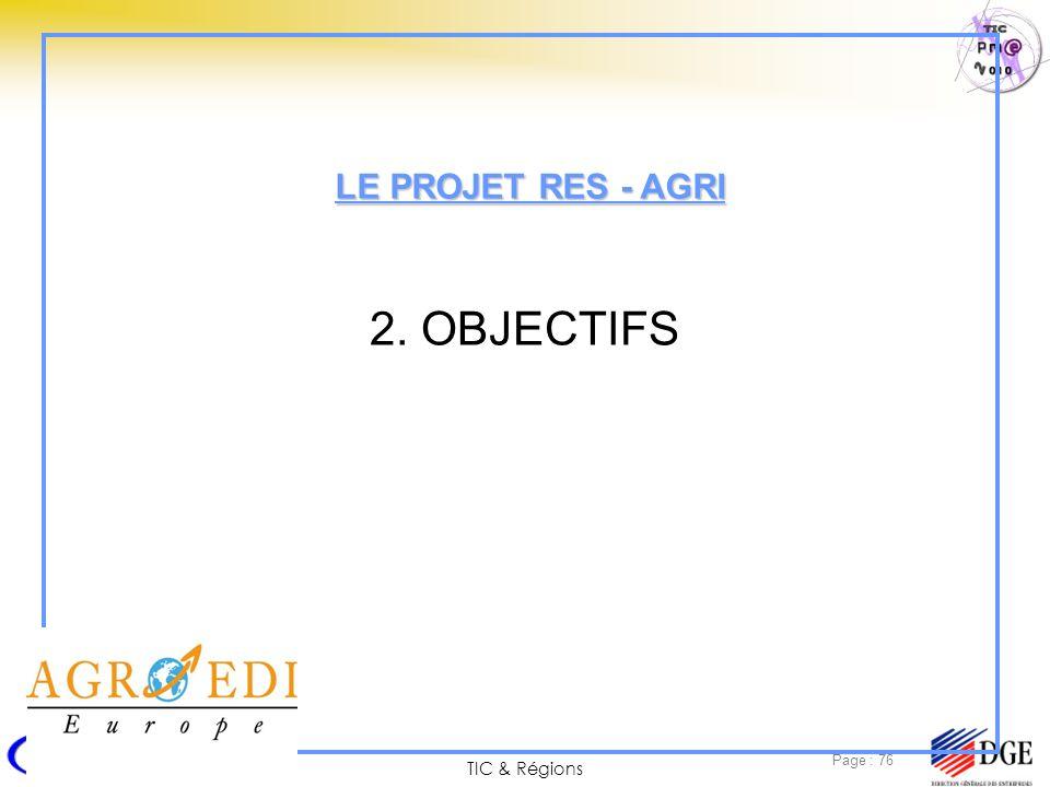 TIC & Régions Page : 76 2. OBJECTIFS LE PROJET RES - AGRI