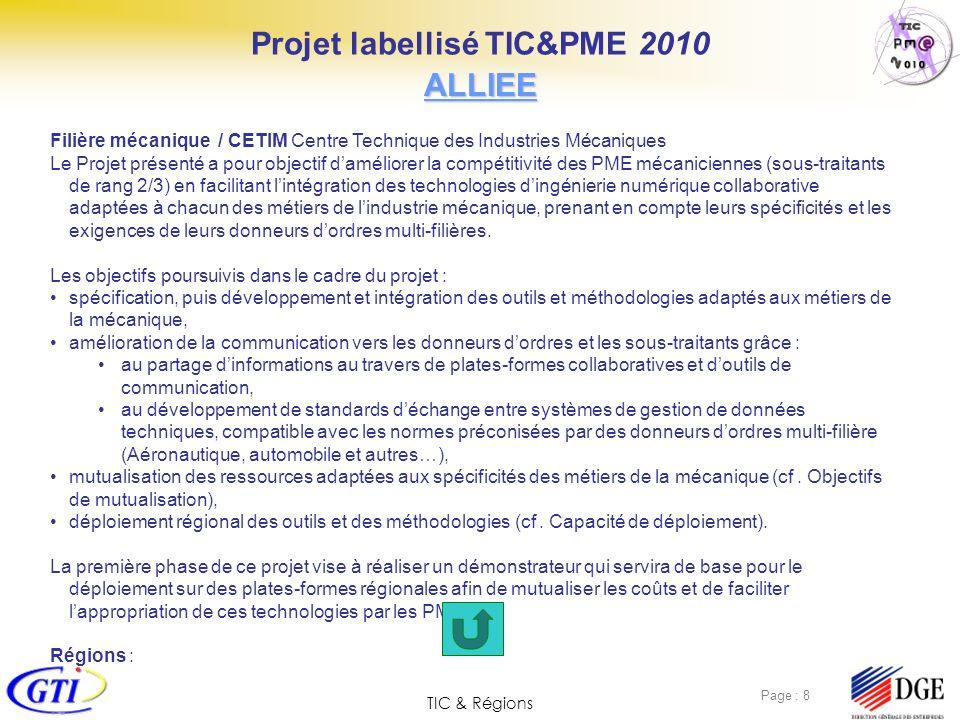 TIC & Régions Page : 19 Les enjeux du projet Améliorer les échanges de données inter entreprises Initier une démarche filière Accompagner lintégration des nouvelles technologies Assurer la compatibilité des échanges avec les professions transverses et les filières voisines (approche écosystème du programme TICPME et dimension inter sectoriel des standards)