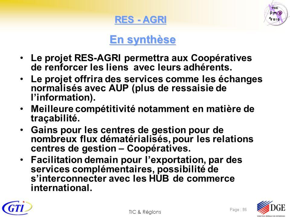 TIC & Régions Page : 86 Le projet RES-AGRI permettra aux Coopératives de renforcer les liens avec leurs adhérents. Le projet offrira des services comm