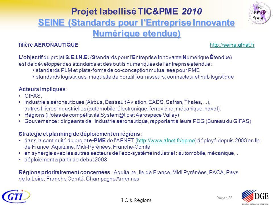 TIC & Régions Page : 88 filière AERONAUTIQUE http://seine.afnet.frhttp://seine.afnet.fr Lobjectif du projet S.E.I.N.E. (Standards pour lEntreprise Inn