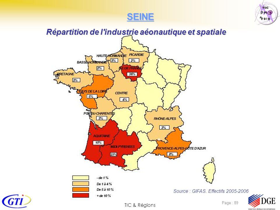 TIC & Régions Page : 89 Source : GIFAS. Effectifs 2005-2006 Répartition de l'industrie aéonautique et spatiale SEINE