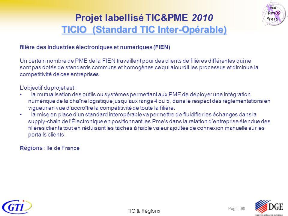 TIC & Régions Page : 98 filière des industries électroniques et numériques (FIEN) Un certain nombre de PME de la FIEN travaillent pour des clients de