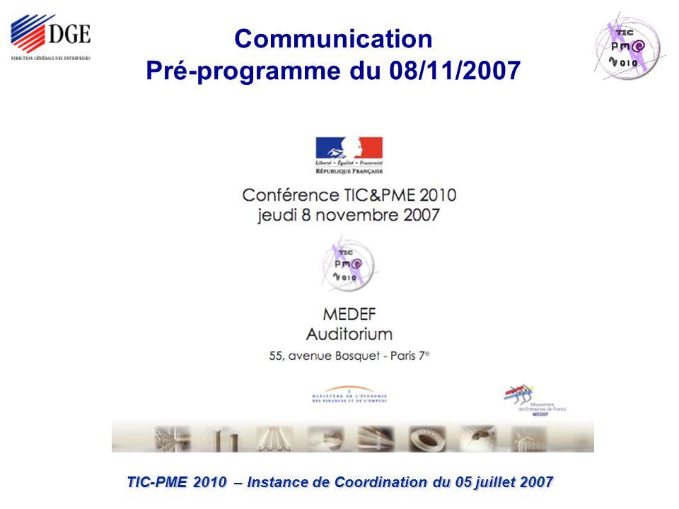 TIC-PME 2010 – Instance de Coordination du 05 juillet 2007 Communication Pré-programme du 08/11/2007