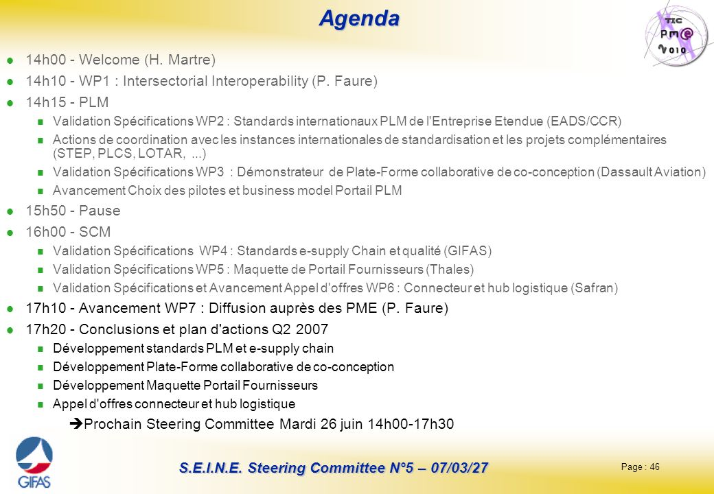Page : 46 S.E.I.N.E.Steering Committee N°5 – 07/03/27 Agenda Agenda 14h00 - Welcome (H.