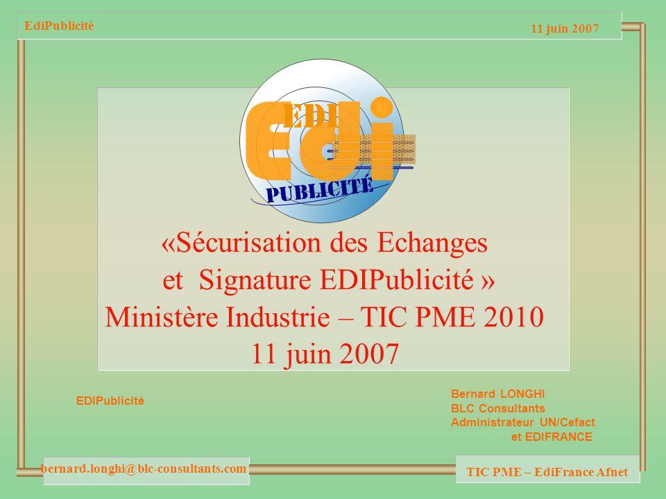 bernard.longhi@blc-consultants.com TIC PME – EdiFrance Afnet EdiPublicité AEGIS Média (Carat France, Carat Saverne…), CGP-LOréal, HAVAS/MPG, INTERPUBLIC (Magna Global, Universal McCan, Universal Comcord), MEDIATOP (Maximedia, Mediatop), Groupe OMG (OmnicomMédiaGroup), PUBLICIS (ZenithOptimédia, Starcom SMG/Mediavest), WPP Groupe M (Mindshare, Médiaedge:CIA, Médiacom…) Bolloré Intermédia, Canal + Régie, Eurosales (Eurosport), France Télévisions Publicité, Lagardère Active Publicité, M6 Publicité, Motors TV, MTV Publicité, TRACE TV, TMC Régies, TF1 Publicité IP France, Lagardère Active Publicité (LAP), NRJ Régies, RMC Régie, SKY Régie 8 Groupes dAgences Média 11 Régies Télé 5 Régies Radio 15 Régies Presse Com > Quotidiens, DI Régie, Echofi, GISI (LUsine Nouvelle), Interdéco, Groupe Marie- Claire, Groupe Express-Expansion, Le Monde, Manchette Publicité, Mondadori, Motor Presse, Prisma Presse, Publicat, Publiprint, Régie Obs.