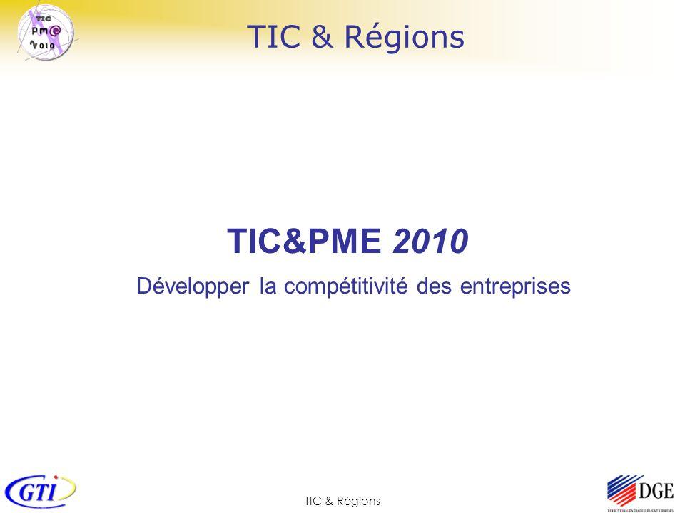 TIC & Régions Echanges électroniques et réseaux dentreprises TIC & PME 2010 16 projets Des filières au cœur des régions