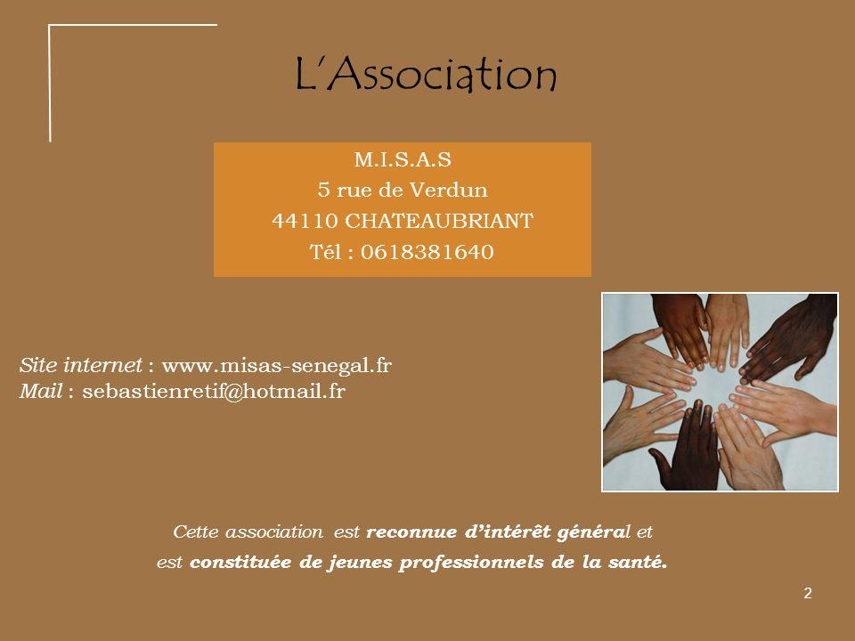 2 LAssociation M.I.S.A.S 5 rue de Verdun 44110 CHATEAUBRIANT Tél : 0618381640 Site internet : www.misas-senegal.fr Mail : sebastienretif@hotmail.fr Ce