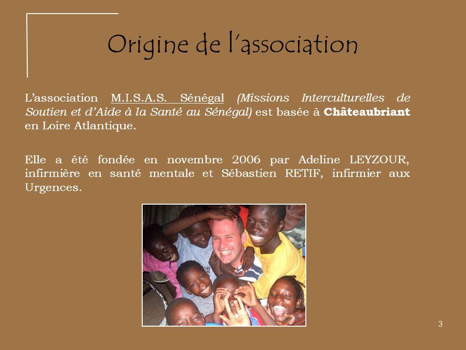 Lassociation M.I.S.A.S. Sénégal (Missions Interculturelles de Soutien et dAide à la Santé au Sénégal) est basée à Châteaubriant en Loire Atlantique. E