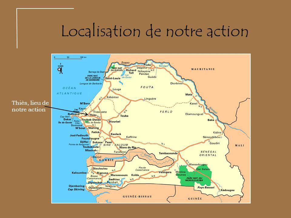 Localisation de notre action Thiès, lieu de notre action