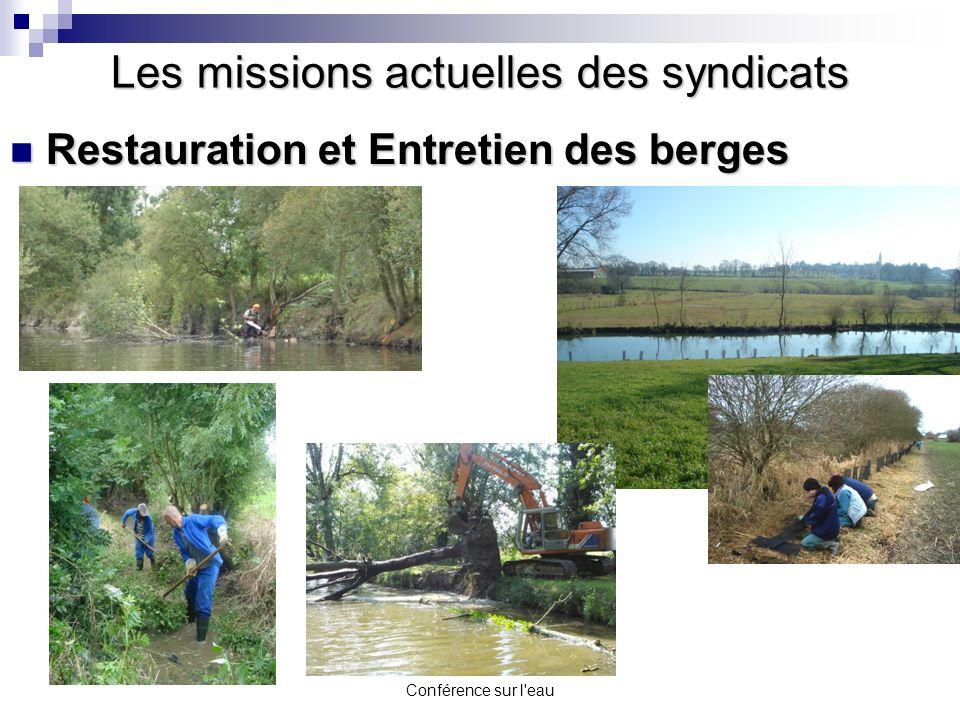 Conférence sur l'eau Restauration et Entretien des berges Restauration et Entretien des berges Les missions actuelles des syndicats