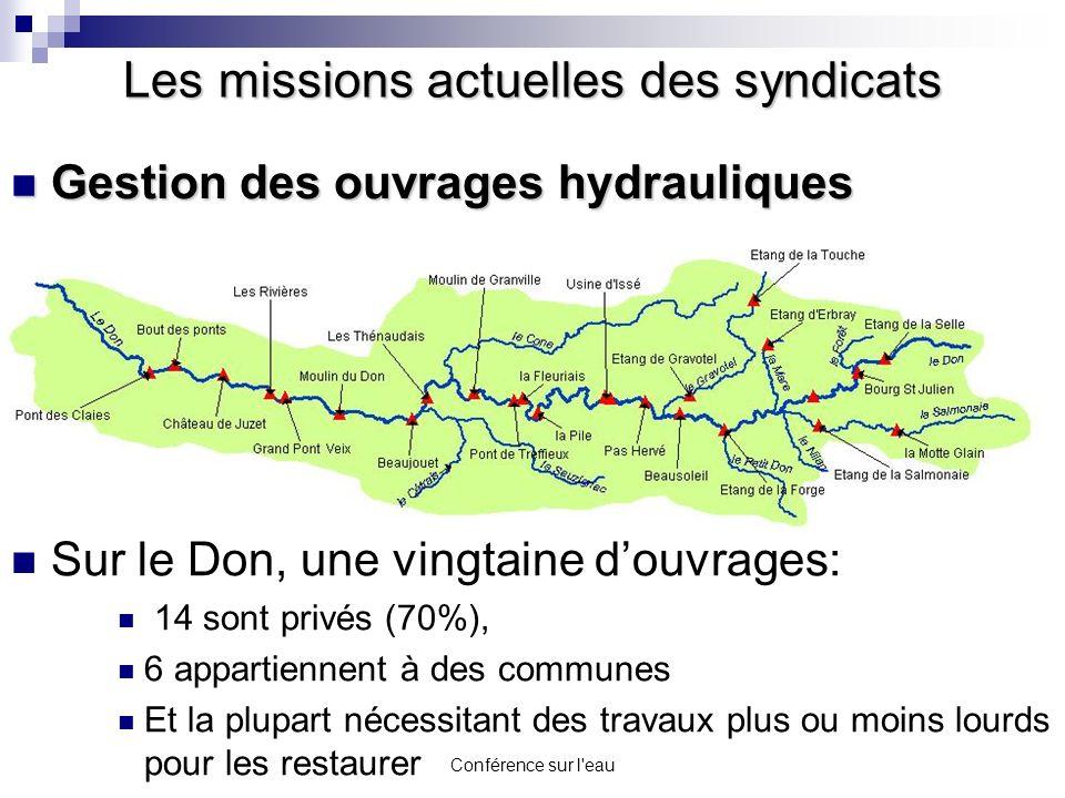 Conférence sur l'eau Gestion des ouvrages hydrauliques Gestion des ouvrages hydrauliques Les missions actuelles des syndicats Sur le Don, une vingtain
