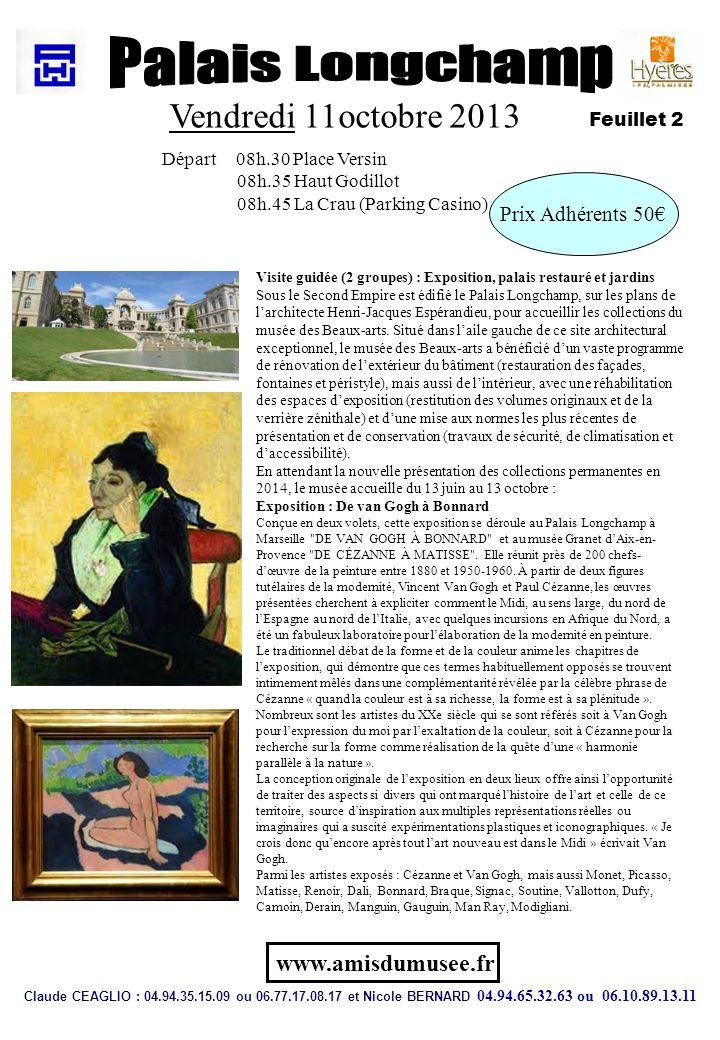 Vendredi 11octobre 2013 Départ 08h.30 Place Versin 08h.35 Haut Godillot 08h.45 La Crau (Parking Casino) Prix Adhérents 50 Claude CEAGLIO : 04.94.35.15