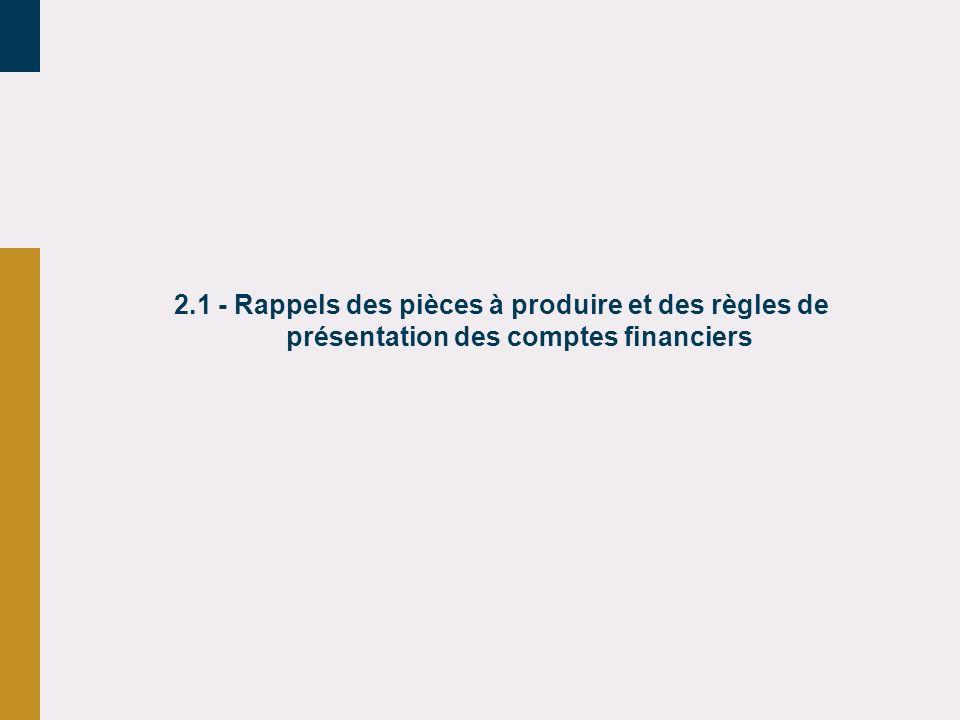 2.1 - Rappels des pièces à produire et des règles de présentation des comptes financiers
