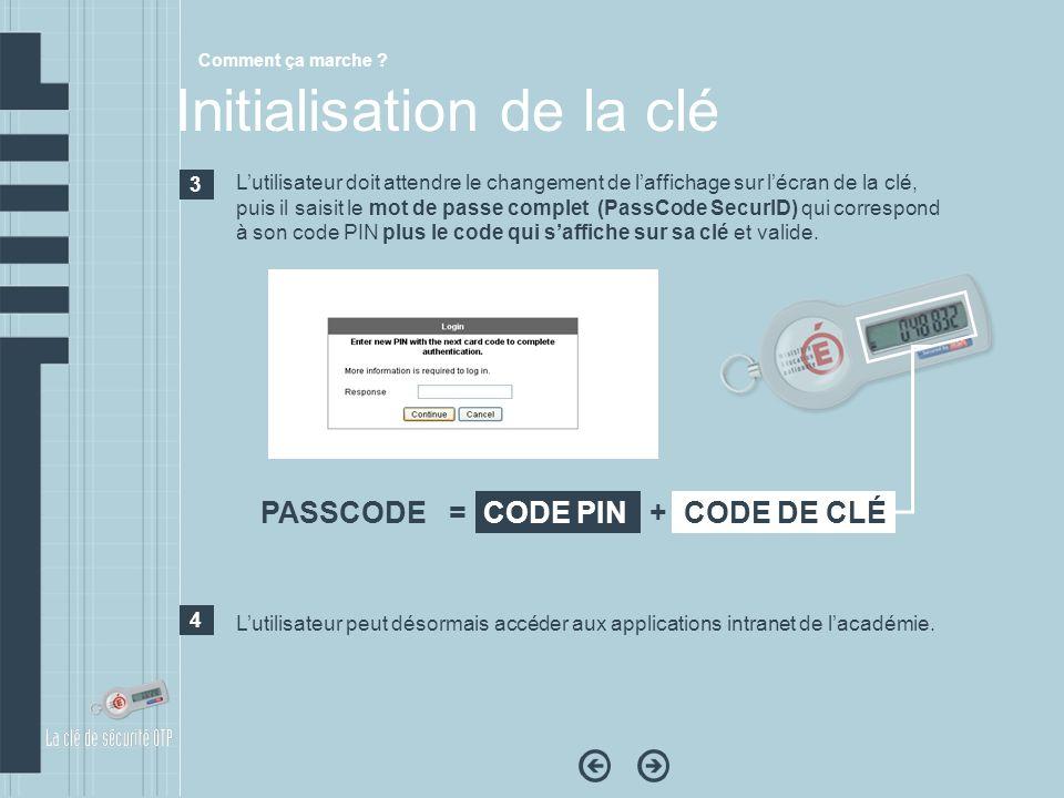 Lutilisateur doit attendre le changement de laffichage sur lécran de la clé, puis il saisit le mot de passe complet (PassCode SecurID) qui correspond