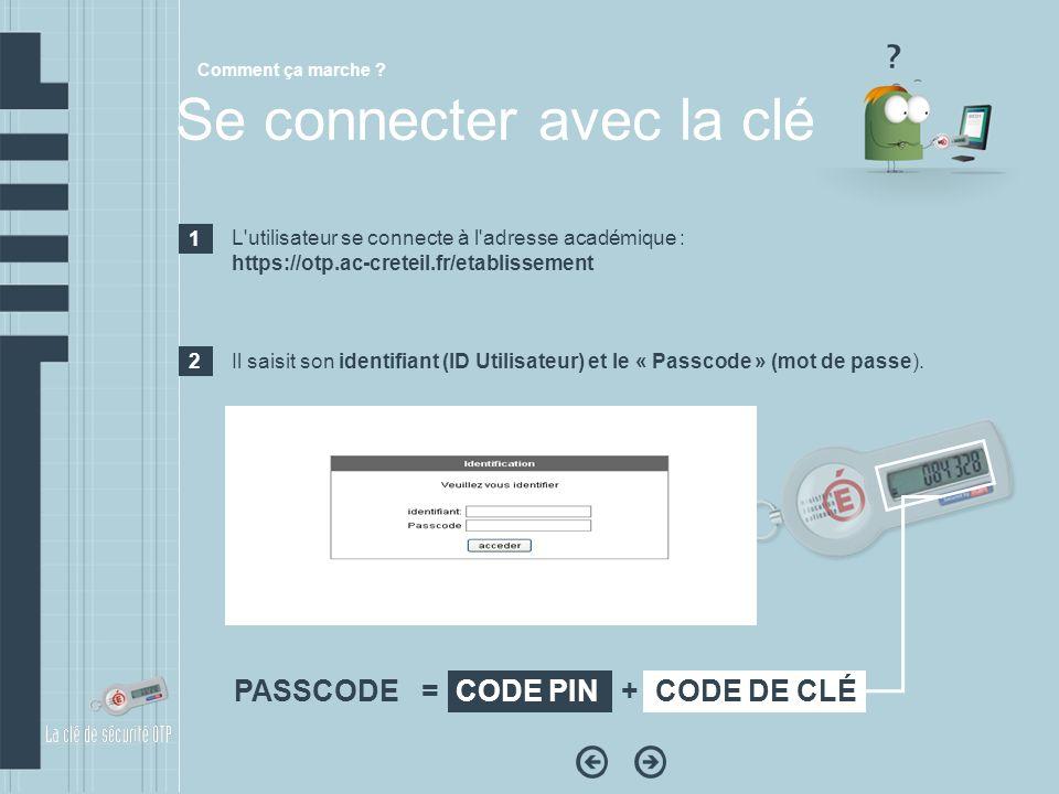 L'utilisateur se connecte à l'adresse académique : https://otp.ac-creteil.fr/etablissement Il saisit son identifiant (ID Utilisateur) et le « Passcode