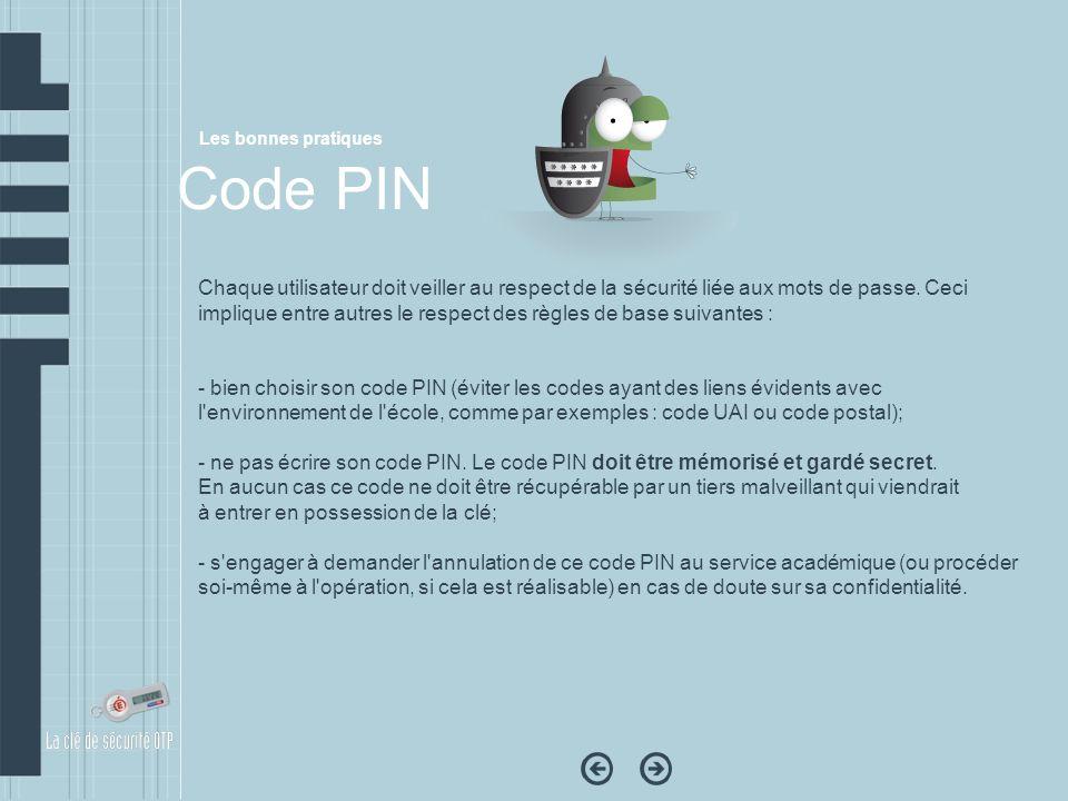 Chaque utilisateur doit veiller au respect de la sécurité liée aux mots de passe. Ceci implique entre autres le respect des règles de base suivantes :