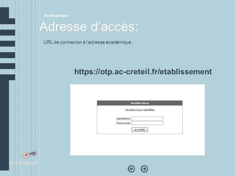 URL de connexion à ladresse académique : https://otp.ac-creteil.fr/etablissement Avant-propos Adresse daccès: