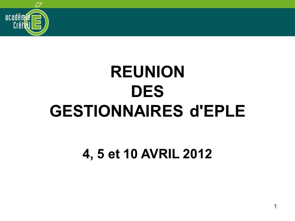 1 REUNION DES GESTIONNAIRES d EPLE 4, 5 et 10 AVRIL 2012