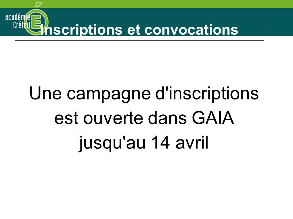 Inscriptions et convocations Une campagne d inscriptions est ouverte dans GAIA jusqu au 14 avril