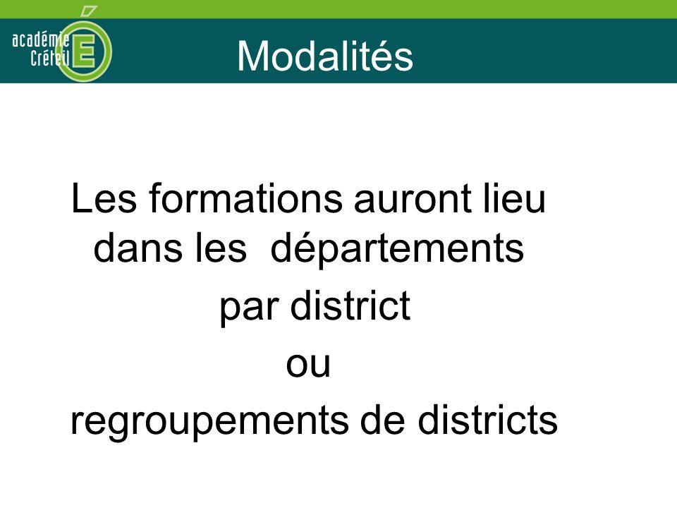 Modalités Les formations auront lieu dans les départements par district ou regroupements de districts