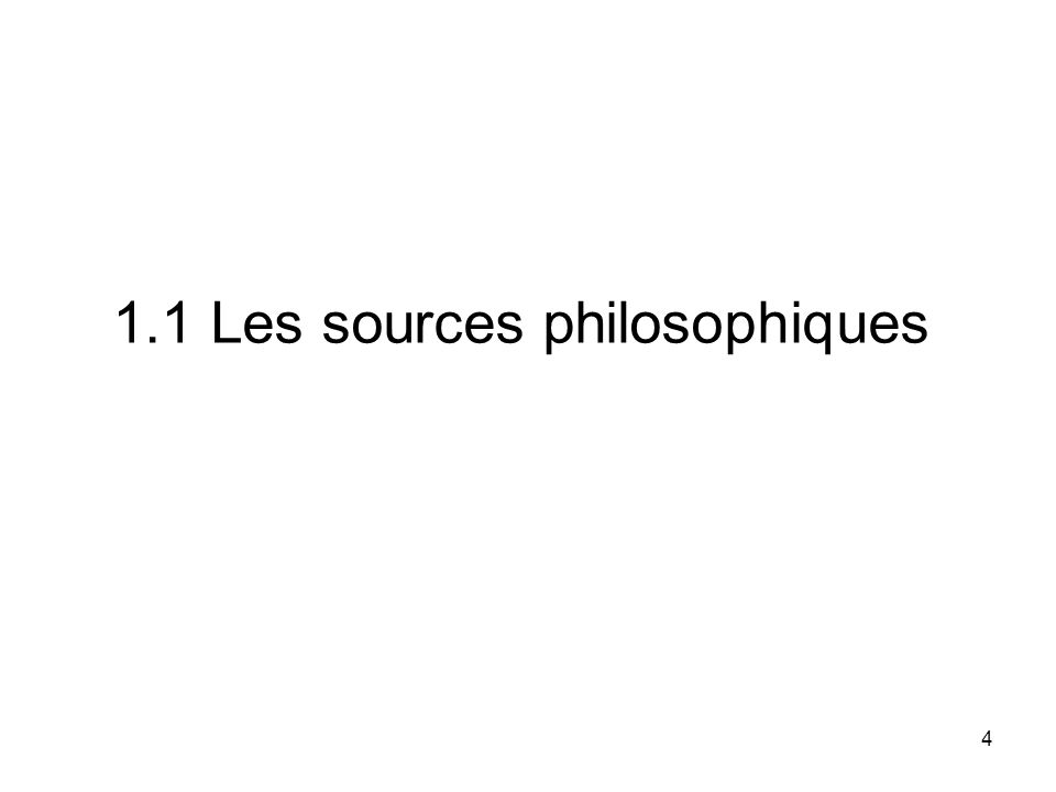 4 1.1 Les sources philosophiques