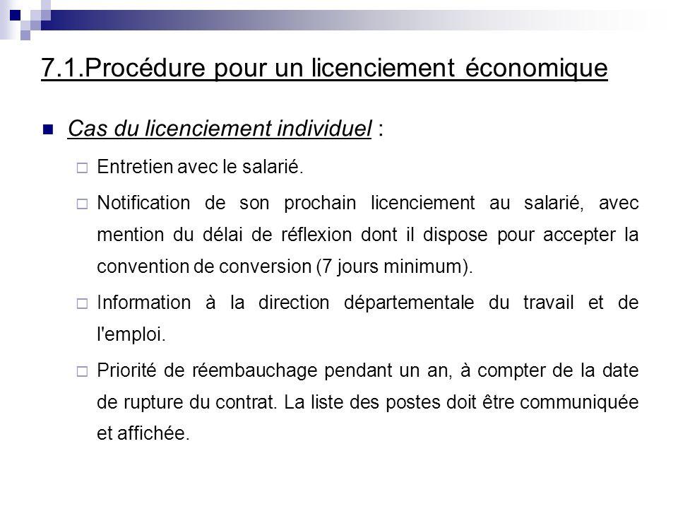 7.1.Procédure pour un licenciement économique Cas du licenciement individuel : Entretien avec le salarié. Notification de son prochain licenciement au