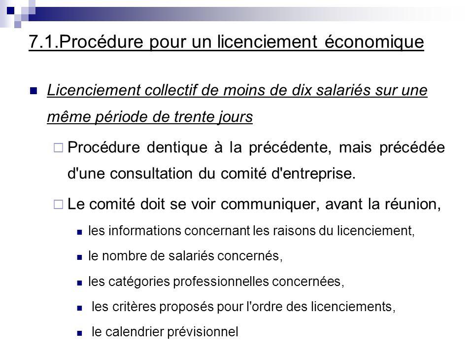 7.1.Procédure pour un licenciement économique Licenciement collectif de moins de dix salariés sur une même période de trente jours Procédure dentique