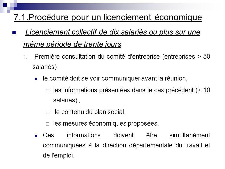 7.1.Procédure pour un licenciement économique Licenciement collectif de dix salariés ou plus sur une même période de trente jours 1. Première consulta