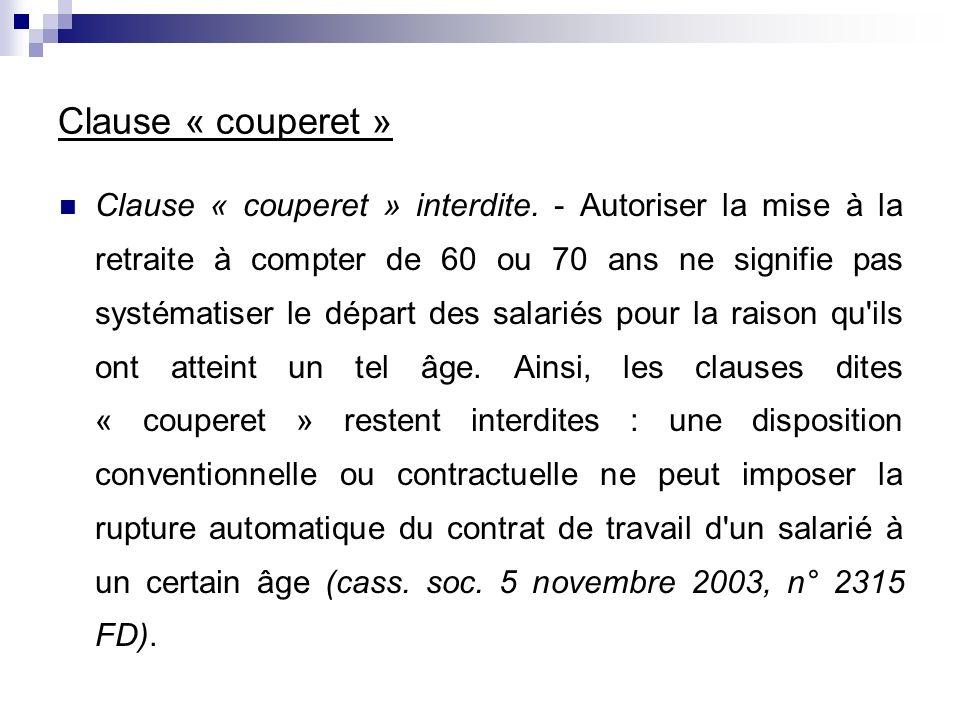 Clause « couperet » Clause « couperet » interdite. - Autoriser la mise à la retraite à compter de 60 ou 70 ans ne signifie pas systématiser le départ
