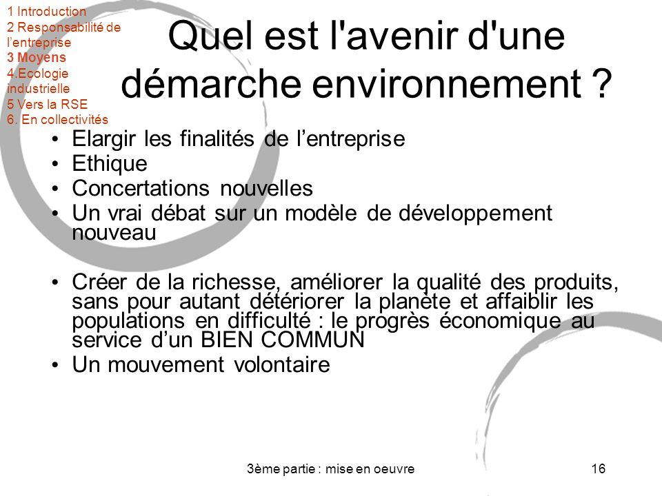 3ème partie : mise en oeuvre16 Quel est l avenir d une démarche environnement .
