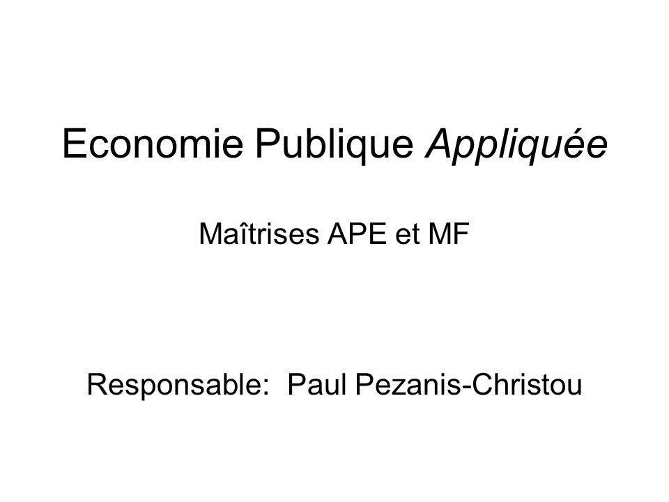 Economie Publique Appliquée Maîtrises APE et MF Responsable:Paul Pezanis-Christou