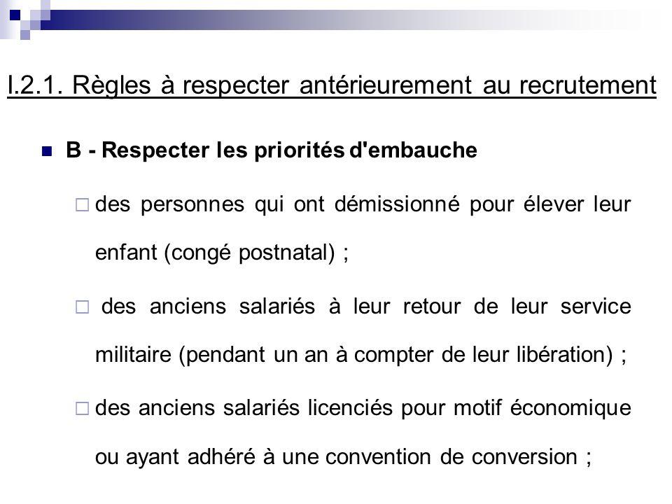 I.2.1. Règles à respecter antérieurement au recrutement B - Respecter les priorités d'embauche des personnes qui ont démissionné pour élever leur enfa