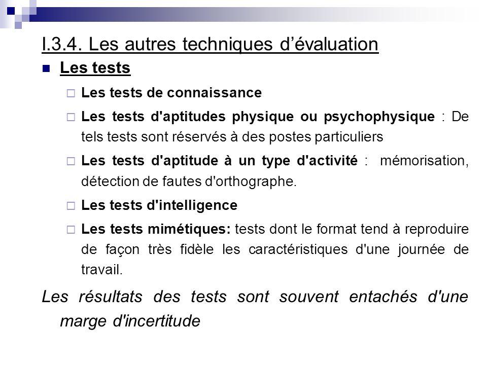 I.3.4. Les autres techniques dévaluation Les tests Les tests de connaissance Les tests d'aptitudes physique ou psychophysique : De tels tests sont rés