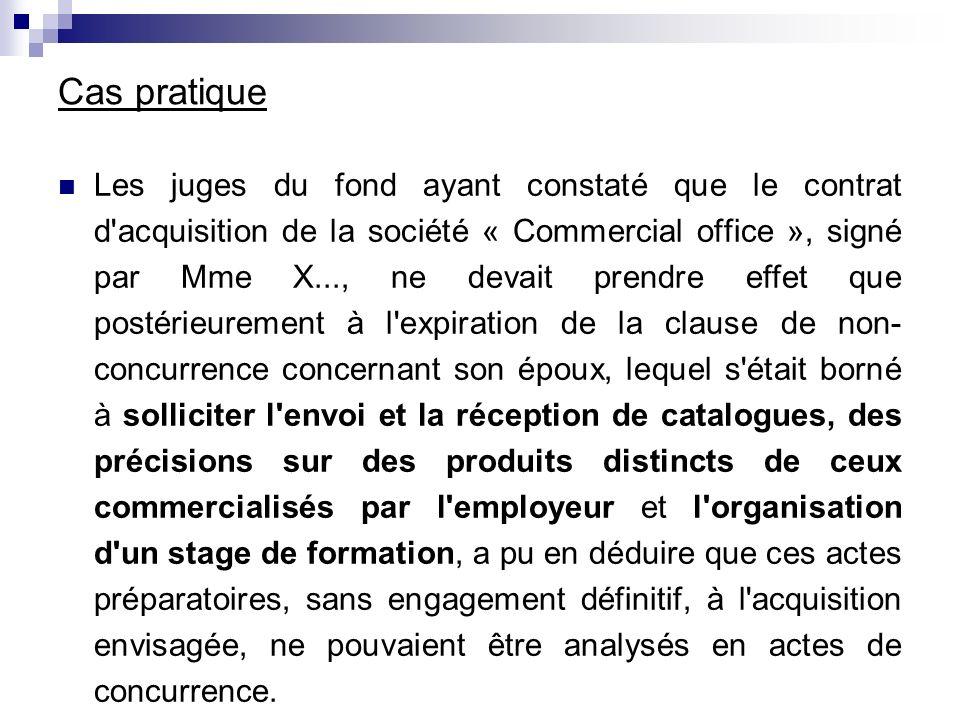 Cas pratique Les juges du fond ayant constaté que le contrat d'acquisition de la société « Commercial office », signé par Mme X..., ne devait prendre
