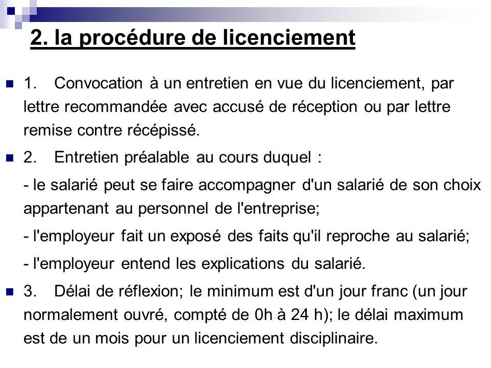 2. la procédure de licenciement 1.Convocation à un entretien en vue du licenciement, par lettre recommandée avec accusé de réception ou par lettre rem