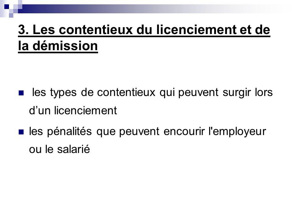 3. Les contentieux du licenciement et de la démission les types de contentieux qui peuvent surgir lors dun licenciement les pénalités que peuvent enco
