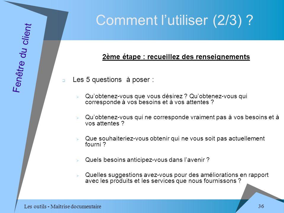 Les outils - Maîtrise documentaire 36 Comment lutiliser (2/3) .