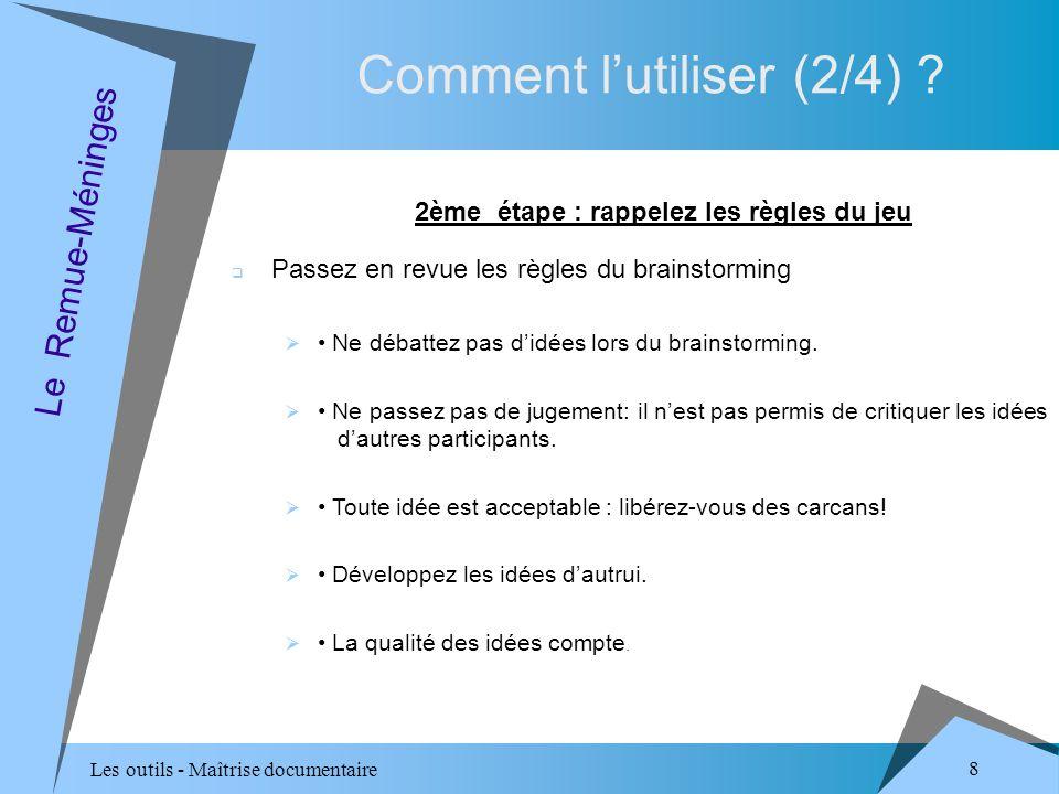 Les outils - Maîtrise documentaire 8 Comment lutiliser (2/4) .