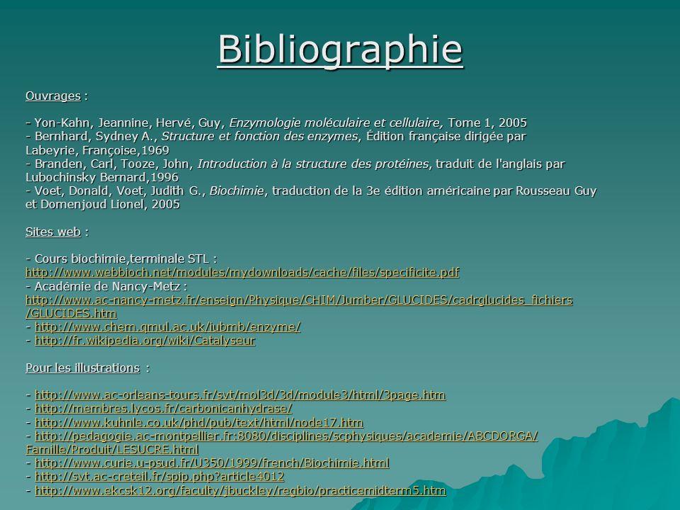 Bibliographie Ouvrages : - Yon-Kahn, Jeannine, Hervé, Guy, Enzymologie moléculaire et cellulaire, Tome 1, 2005 - Bernhard, Sydney A., Structure et fon