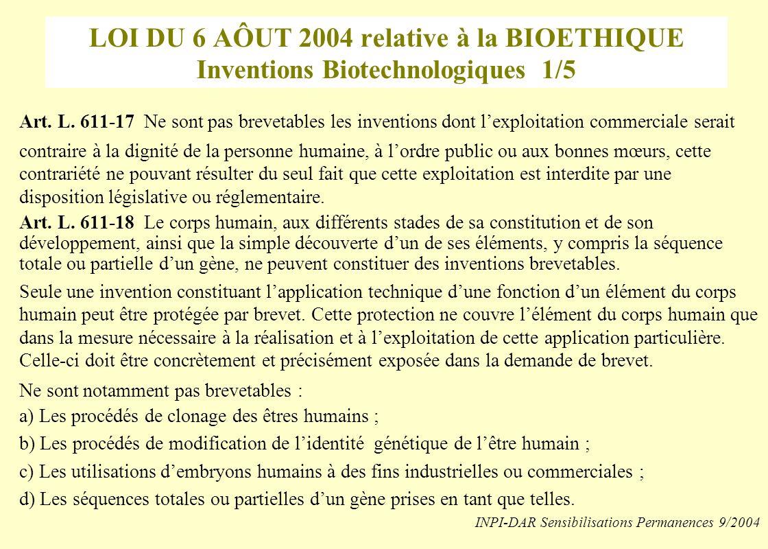 LOI DU 6 AÔUT 2004 relative à la BIOETHIQUE Inventions Biotechnologiques 1/5 Art.