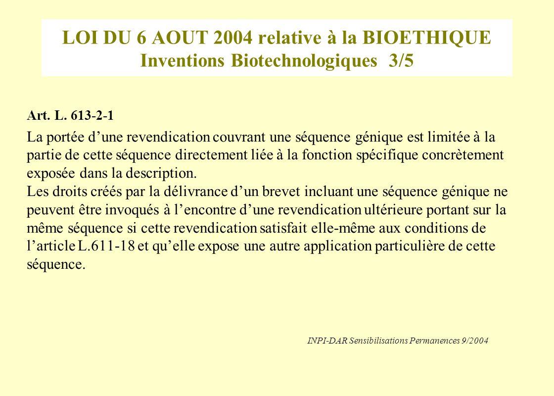 LOI DU 6 AOUT 2004 relative à la BIOETHIQUE Inventions Biotechnologiques 3/5 Art.