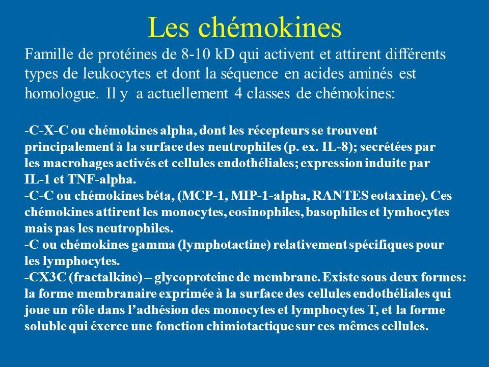 Les chémokines Famille de protéines de 8-10 kD qui activent et attirent différents types de leukocytes et dont la séquence en acides aminés est homolo