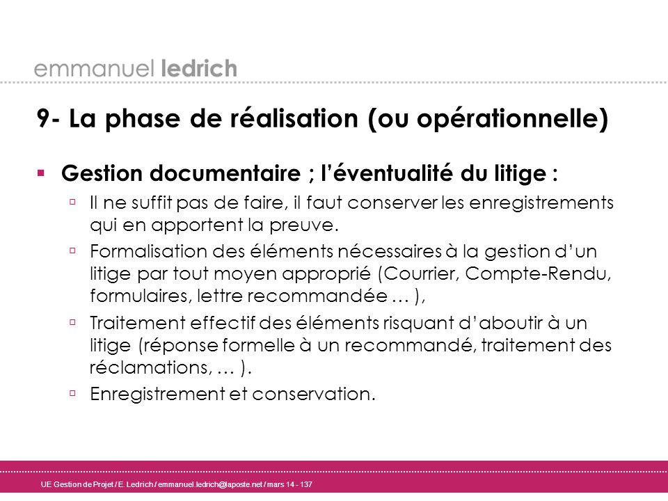 UE Gestion de Projet / E. Ledrich / emmanuel.ledrich@laposte.net / mars 14 - 137 9- La phase de réalisation (ou opérationnelle) Gestion documentaire ;