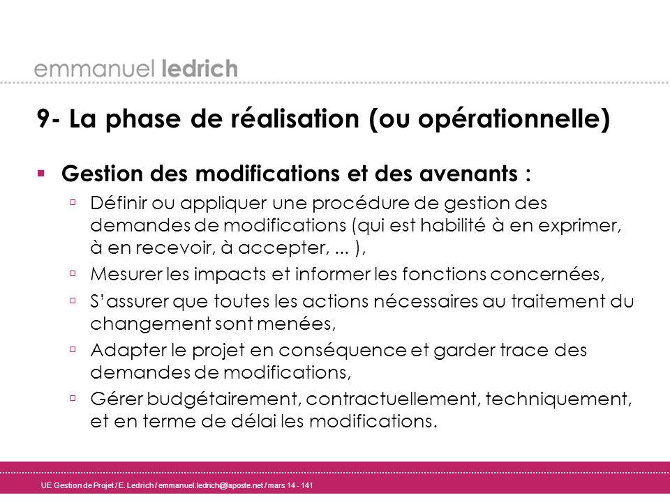 UE Gestion de Projet / E. Ledrich / emmanuel.ledrich@laposte.net / mars 14 - 141 9- La phase de réalisation (ou opérationnelle) Gestion des modificati
