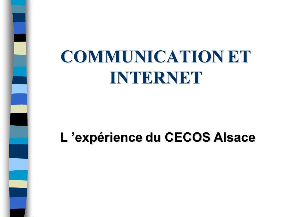 COMMUNICATION ET INTERNET L expérience du CECOS Alsace