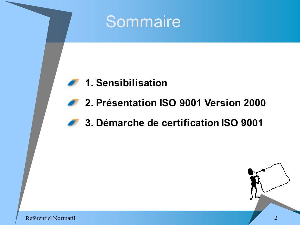 Référentiel Normatif 2 Sommaire 1. Sensibilisation 2.