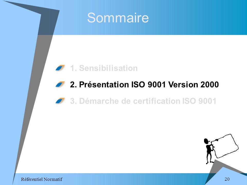 Référentiel Normatif 20 Sommaire 1. Sensibilisation 2.