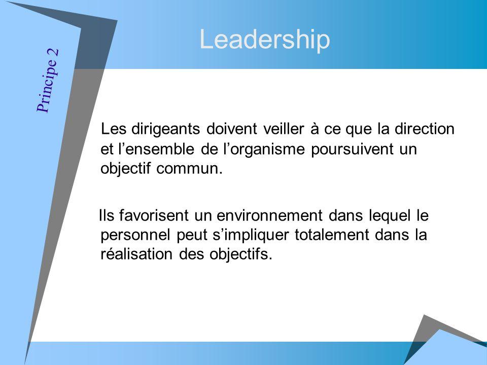 Les dirigeants doivent veiller à ce que la direction et lensemble de lorganisme poursuivent un objectif commun.